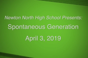 Newton North High School Presents: Spontaneous Generation April 3, 2019