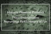 HNP: That's Entertainment: Norumbega Park's History of Fun