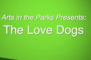 Arts in the Parks - The Love Dogs 2019