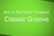Arts in the Parks - Classic Groove 2019