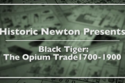 Historic Newton Presents: Black Tiger: The Opium Trade 1700-1900