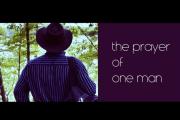 The Prayer of One Man