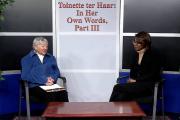 Toinette ter Haar - In Her Own Words Part III
